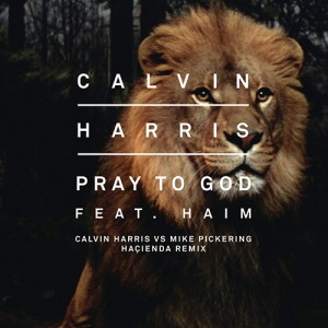 Calvin_Harris_Pray_To_God_Remix